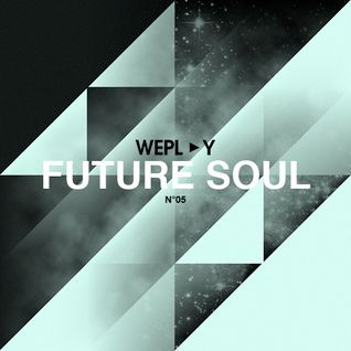 WEPLAY : FUTURE SOUL