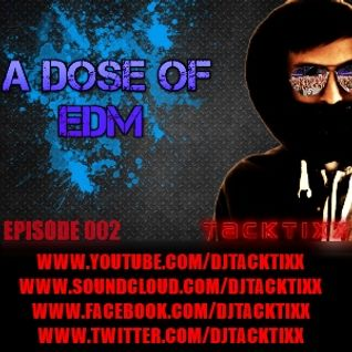 A Dose Of EDM - [EPISODE 002]