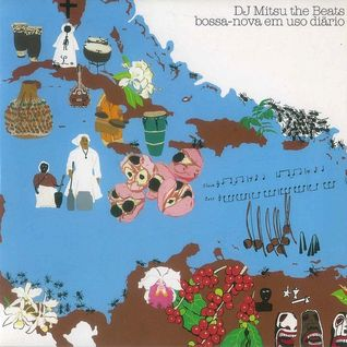 DJ Mitsu The Beats – Bossa-Nova Em Uso Diário
