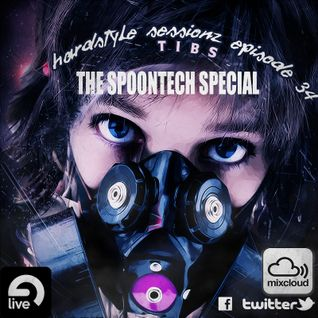 Tibs-Hardstyle Sessionz episode 34(The Spoontech Special)