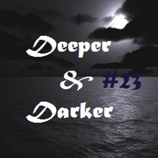 DEEPER & DARKER #23