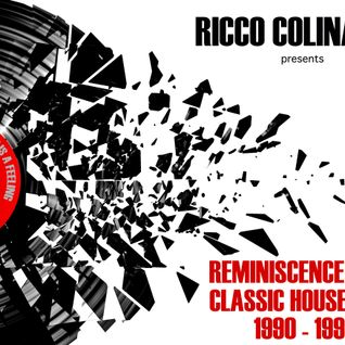 Ricco Colinares - Reminiscence Part 1: Classic House Cuts 1990 - 1999