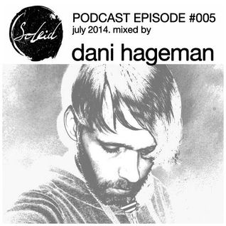 Dani Hageman Soleid podcast #5 July 2014