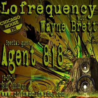 Mix for LoFrequency with Wayne Brett on www.chfmworldwide.com_Featuring Agent 818
