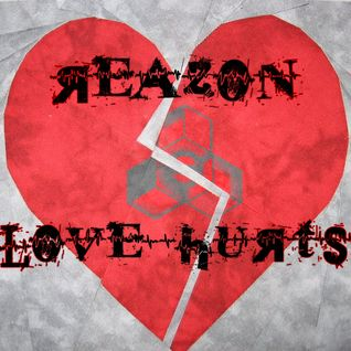 Reazon - Love Hurts [Preview]