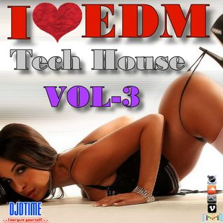 I LOVE EDM VOL-3 (Tech House)