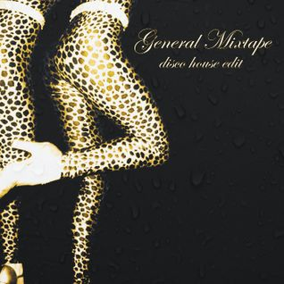 General Mixtape (Disco House Edit Vol. 1