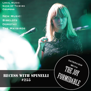 RECESS with SPINELLI #255, The Joy Formidable