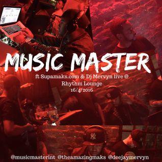 Music Master ft Supamaks.com & Dj Mervyn @ Rhythm Lounge 16.4.16