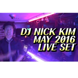 DJ Nick Kim - May 2016 live set
