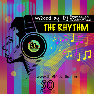 the90sradio.com - The Rhythm #50 (the sound of the 90's)