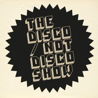 The Disco / Not Disco Show - 20.10.15