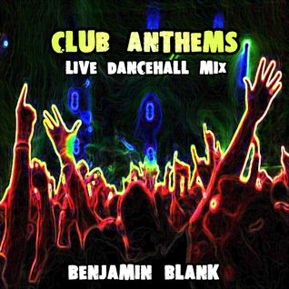 Club Anthems: Live Dancehall Mix