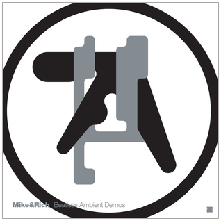 #033.5: Mike & Rich — Beatless Ambient Demos