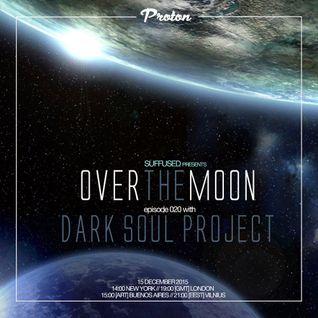 Dark Soul Project - Over the Moon 020 on Proton Radio