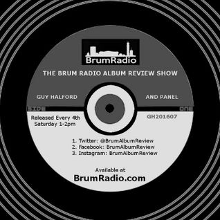 The Brum Radio Album Review Show with Guy Halford - July Edition (23/07/2016)