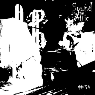 Sound in the Attic #34