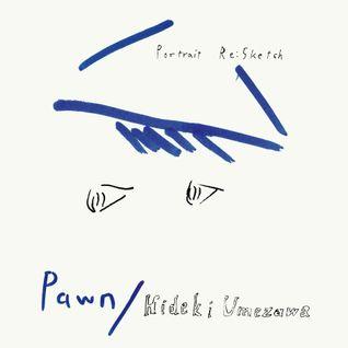 """Pawn/Hideki Umezawa """"Portrait Re:Sketch"""" PFCD39"""