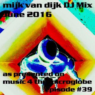 Mijk van Dijk DJ Mix June 2016