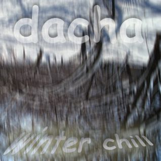 DJ Dacha - Winter Chill Mix