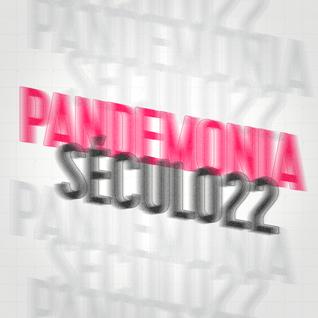 Pandemonia Século 22