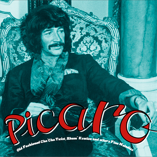 Pícaro, Old Fashion Cha-Cha Twist Rhum-Exotica and others Fine Melodies