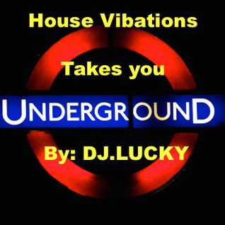 HOUSE VIBRATIONS-TAKING YOU UNDERGROUND (Special Edition)