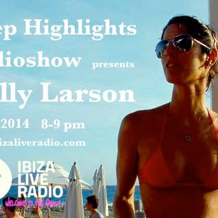 Deep Highlights Radioshow Vol. 35 mixed by Helly Larson @ wwwibizaliveradio.com