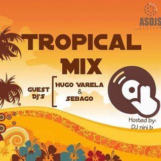 Tropical Mix 34º Edição Parte 1 Com DJ Hugo Varela Hosted by DJ Nini B