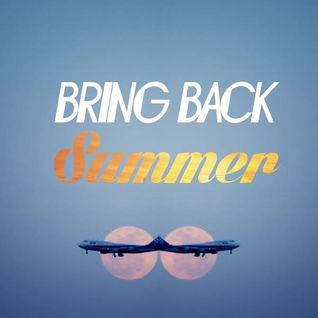 BRING BACK SUMMER MIXTAPE