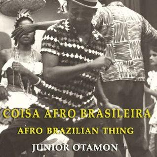 Coisa Afro Brasileira ( Afro Brazilian Thing )