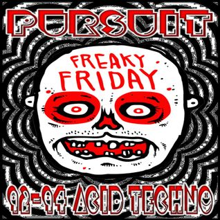 PURSUIT - FREAKY FRIDAY MIX (VOL 1) (OLDSKOOL ACID HARDCORE TECHNO 1992-94) / STUDIO MIX