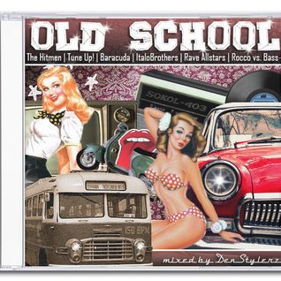 Old School (mixed by DenStylerz) [ HANDS UP MIX ]