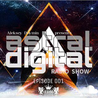 Aleksey Doymin - Astral Digital Ep. 001 (27.04.2016)