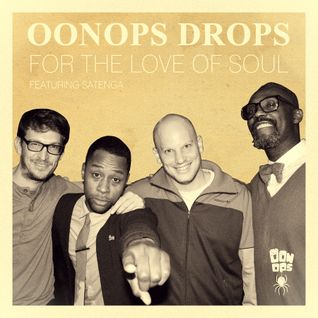 Oonops Drops - For The Love Of Soul