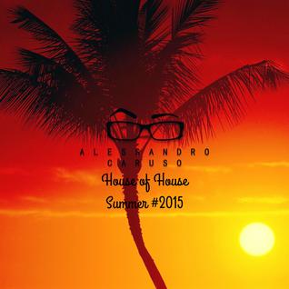 House of House Summer 2k15