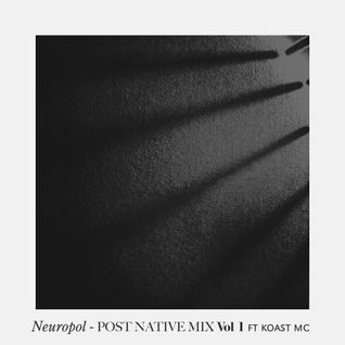 Post Native Mix Vol 1 ft Koast MC