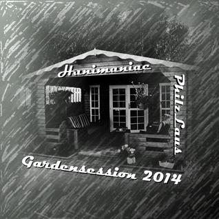 Hanimaniac & PhilzLaus - Garden Session 2014