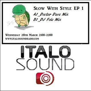 SLOW with STYLE #1 - Doctor Dave & DJ Fole