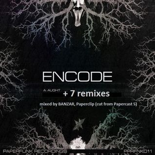 Encode - Aught + 7 remixes