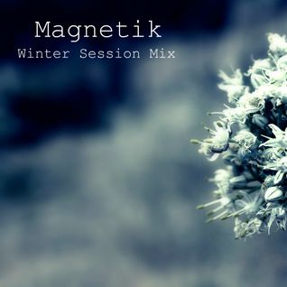 Magnetik - Winter Session Mix