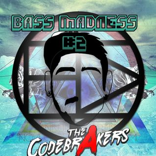 BASS MADNESS #2 - THE CODEBRAKERS @ElectroDanceRadio