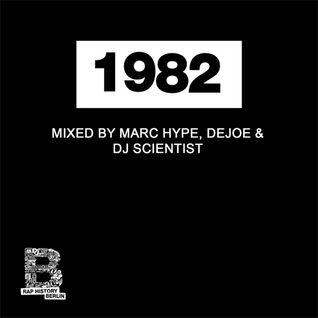 Rap History 1982 Mix by Marc Hype, Dejoe & DJ Scientist