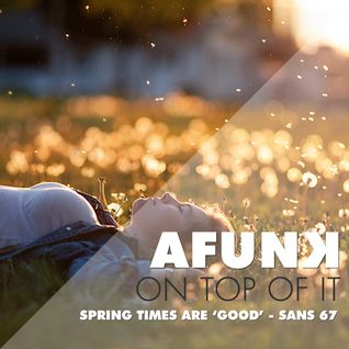 Spring times are 'GOOD' - San's Mix 67