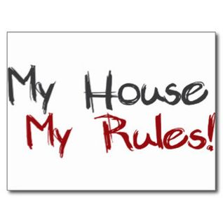 My house My rules By OMM 2015