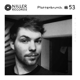Plattenbrunch #53 (Hydrogenii / Ph-Wert / Niller Rec.)