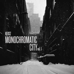 Keosz - Monochromatic City vol.1
