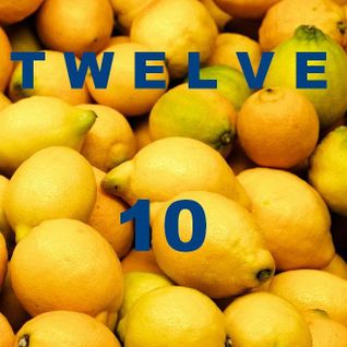 TWELVE 10 '' if you don't want to dance ; cut the lemons !!! ''