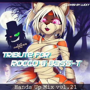 Nexoss - Hands Up Mix vol.21 Tribute For Rocco & Bass-T