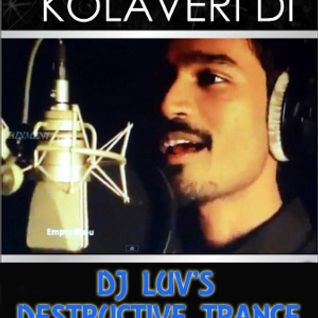 why this kolaveri di - Dj luv's destructive trance mix